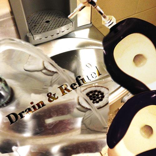 Drain & Refuel